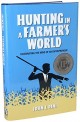 Hunting In A Farmer'S World